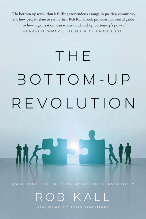 Book: Bottom_Up revolution by Rob Kall