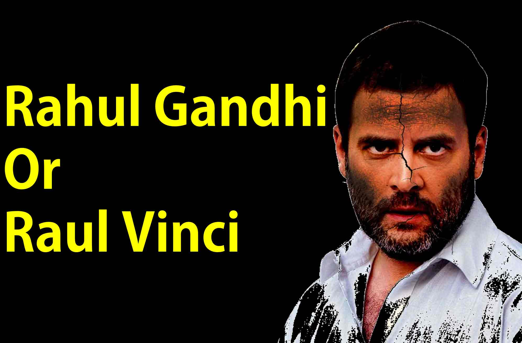 Rahul Gandhi or Raul Vinci?, From InText