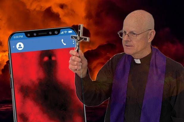 Catholic exorcist battling imaginary texting demons, From Uploaded